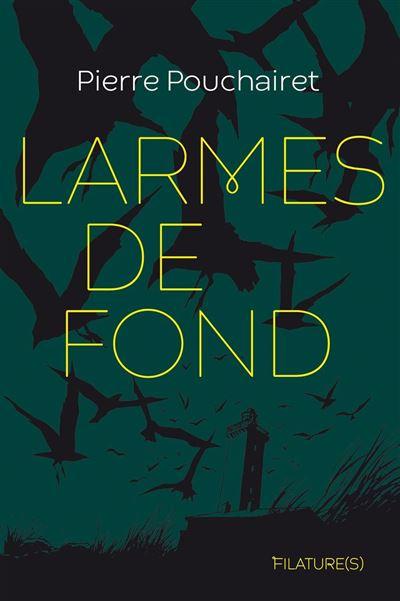 Larmes De Fond De Pierre Pouchairet La Folle Aventure